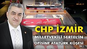 CHP İzmir Milletvekili Sertel'in Ofisine Atatürk Köşesi