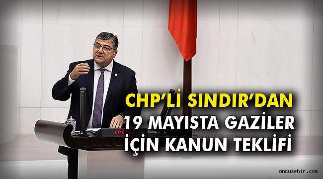 CHP'li Sındır'dan 19 Mayısta Gaziler için kanun teklifi