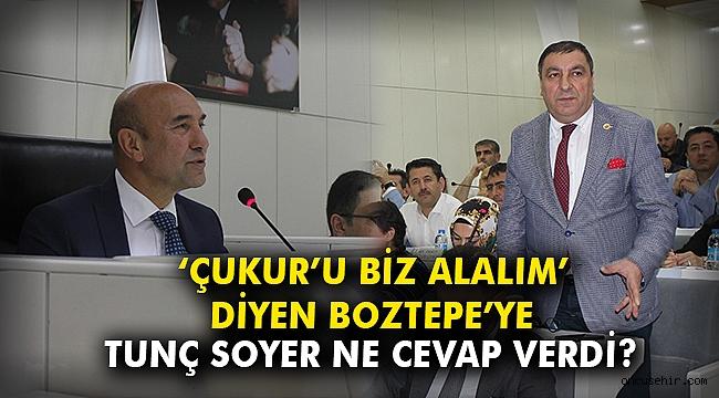 'Çukur'u biz alalım' diyen Boztepe'ye Tunç Soyer ne cevap verdi?