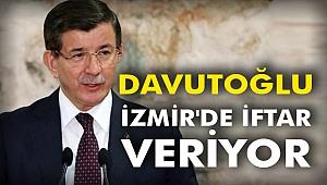 Davutoğlu İzmir'de iftar veriyor