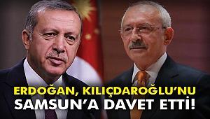 Erdoğan, Kılıçdaroğlu'nu Samsun'a davet etti!