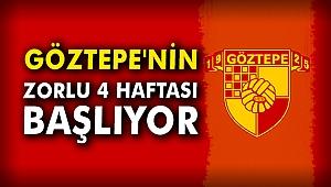 Göztepe'nin zorlu 4 haftası başlıyor