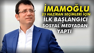 İmamoğlu 23 Haziran seçimleri için ilk başlangıcı sosyal medyadan yaptı