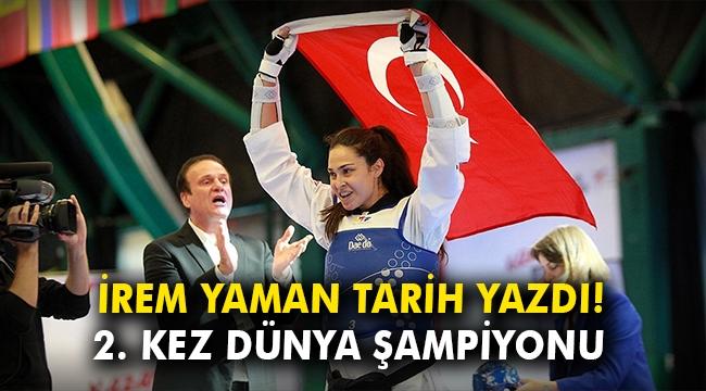 İrem Yaman 2. kez dünya şampiyonu olarak tarih yazdı!