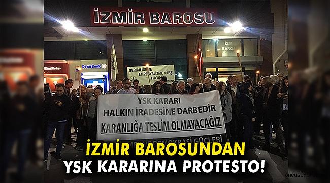 İzmir Barosundan YSK kararına protesto!