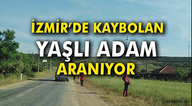 İzmir'de kaybolan yaşlı adam aranıyor
