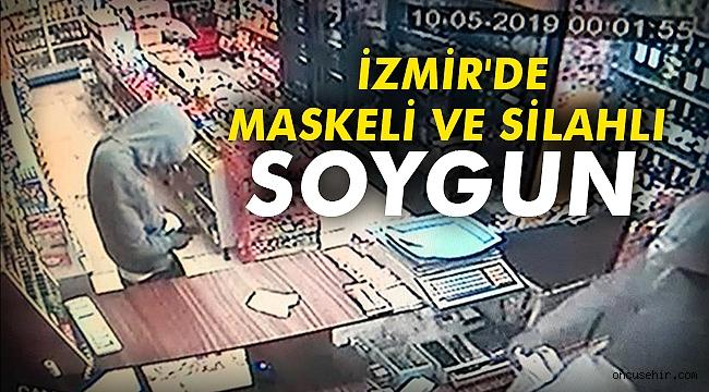 İzmir'de maskeli ve silahlı soygun
