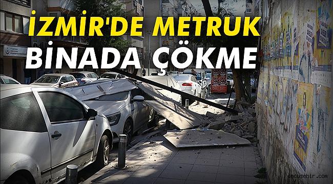 İzmir'de metruk binada çökme
