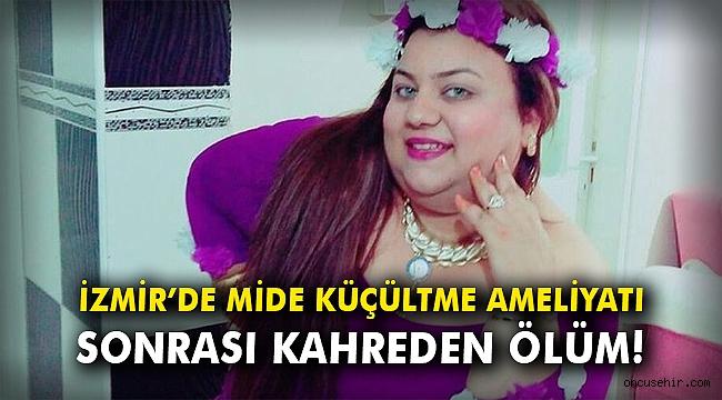 İzmir'de mide küçültme ameliyatı sonrası kahreden ölüm!