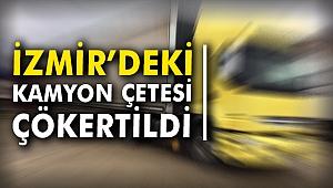 İzmir'deki Kamyon Çetesi Çökertildi