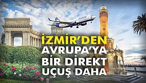 İzmir'den Avrupa'ya bir direkt uçuş daha