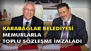 Karabağlar Belediyesi Memurlarla Toplu Sözleşme İmzaladı