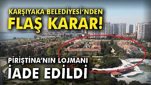 Karşıyaka Belediyesi'nden flaş karar! Piriştina'nın lojmanı iade edildi