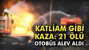 Katliam gibi kaza: 21 ölü