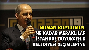 Kurtulmuş: Ne kadar meraklılar İstanbul Büyükşehir Belediyesi seçimlerine