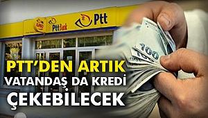 PTT'den artık vatandaş da kredi çekebilecek