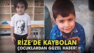 Rize'de kaybolan çocuklardan güzel haber!