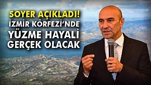 Soyer açıkladı! İzmir Körfezi'nde yüzme hayali gerçek olacak