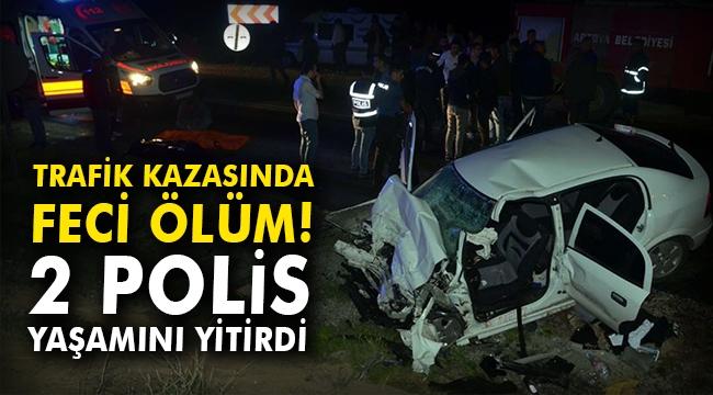 Trafik kazasında feci ölüm! 2 polis yaşamını yitirdi
