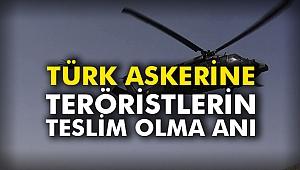Türk askerine teröristlerin teslim olma anı