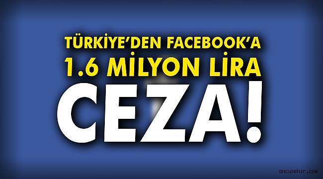 Türkiye'den Facebook'a 1.6 milyon lira ceza!