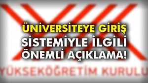 Üniversiteye giriş sistemiyle ilgili önemli açıklama!