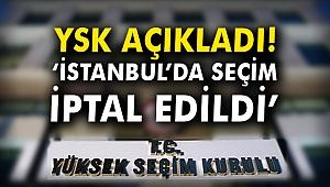YSK açıkladı: İstanbul'da seçim tekrarlanacak