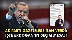AK Parti gazetelere ilan verdi: Erdoğan'ın seçim mesajı yayınlandı