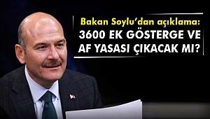Bakan Soylu'dan açıklama: 3600 ek gösterge ve af yasası çıkacak mı?