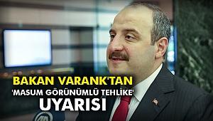 Bakan Varank'tan 'masum görünümlü tehlike' uyarısı