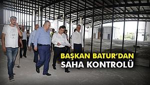 Başkan Batur'dan saha kontrolü