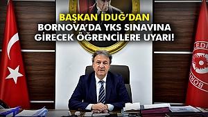 Başkan İduğ'dan Bornova'da YKS sınavına girecek öğrencilere uyarı!