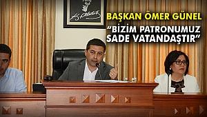 """Başkan Ömer Günel: """"Bizim patronumuz sade vatandaştır"""""""