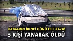 Bayramın ikinci günü feci kaza! 5 kişi yanarak öldü