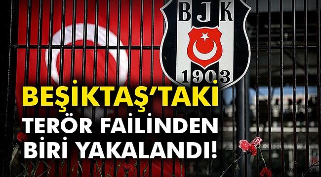 Beşiktaş'taki  terör failinden biri yakalandı!