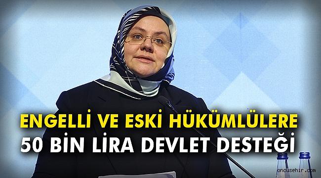 Engelli ve hükümlülere 50 bin lira devlet desteği
