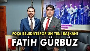 Foça Belediyespor'un yeni başkanı Fatih Gürbüz