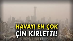 Havayı en çok Çin kirletti!