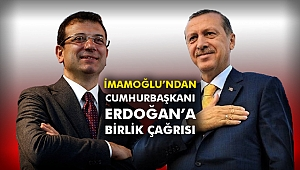 İmamoğlu'ndan Cumhurbaşkanı Erdoğan'a birlik çağrısı