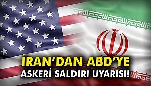İran'dan ABD'ye askeri saldırı uyarısı!