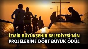 İzmir Büyükşehir Belediyesi'nin projelerine dört büyük ödül