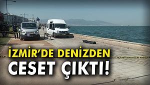 İzmir'de denizden ceset çıktı!