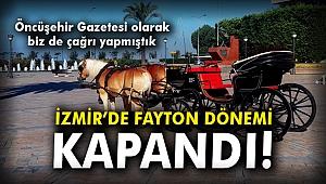 İzmir'de fayton dönemi kapandı!