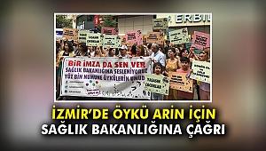 İzmir'de Öykü Arin için Sağlık Bakanlığına çağrı