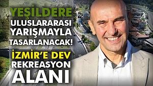 İzmir'e dev rekreasyon alanı