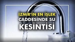 İzmir'in en işlek caddesinde su kesintisi