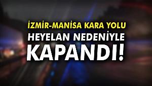 İzmir-Manisa kara yolu heyelan nedeniyle kapandı!