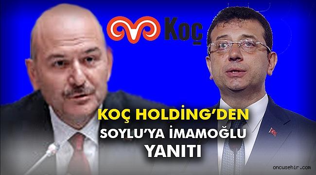 Koç Holding'den Soylu'ya İmamoğlu Yanıtı