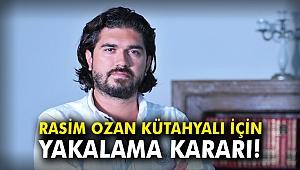 Rasim Ozan Kütahyalı için yakalama kararı çıkarıldı