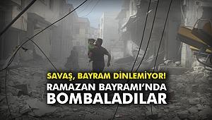Savaş Bayram Dinlemiyor! Ramazan Bayramı'nda bombaladılar
